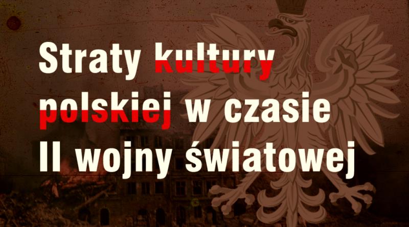 Straty kultury polskiej w czasie II wojny Światowej – wykład